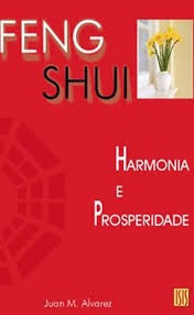 Feng Shui - Harmonia E Prosperidade Juan M. Alvarez