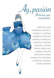 Ay Pasión - Historias Que Enamoran - Cristina Bajo