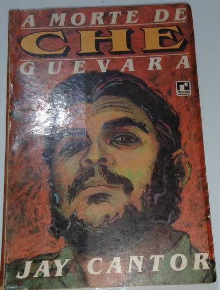 Livro A Morte De Che Guevara. Jay Cantor