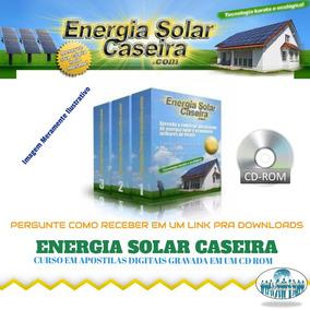 Curso Energia Solar Caseira + Brindes (via Cd Correios) A66