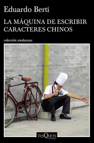 Imagen 1 de 3 de La Máquina De Escribir Caracteres Chinos De Eduardo Berti