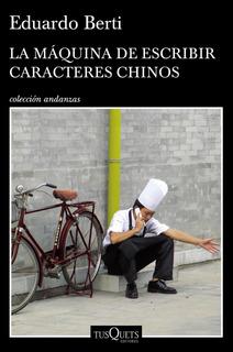 La Máquina De Escribir Caracteres Chinos De Eduardo Berti