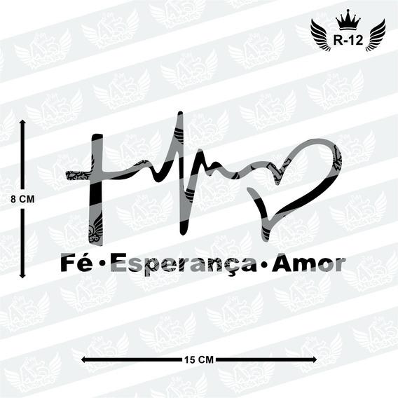 Adesivo Fé - Esperança - Amor Para Carro, Moto,etc
