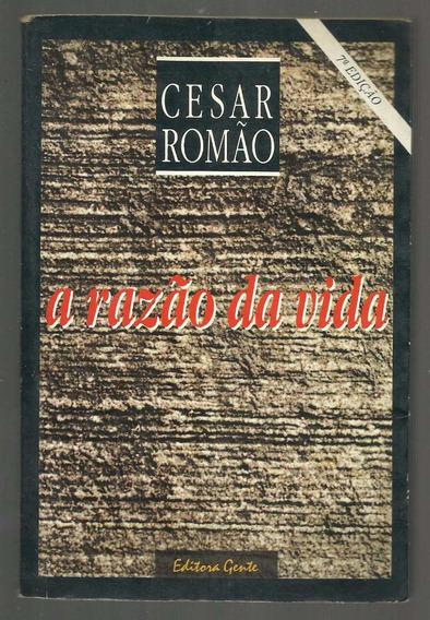 A Razão Da Vida - Cesar Romão