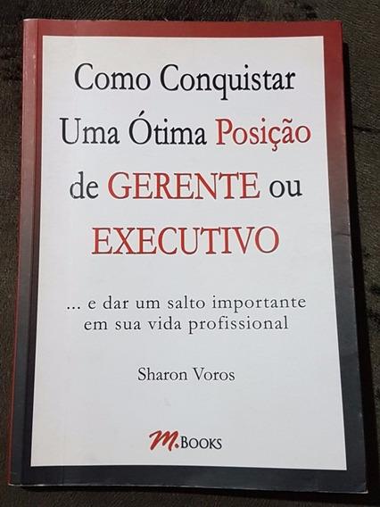 Livro Como Conquistar Ótima Posição De Gerente Ou Executivo