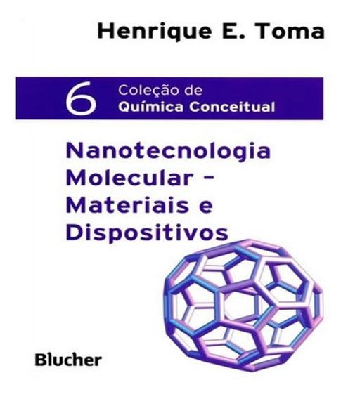 Livro Nanotecnologia Molecular - Materiais E Dispositivos