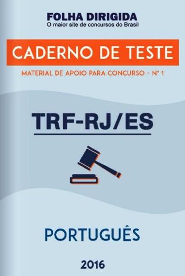Cadernos De Teste Concurso Trf-rj/es Folha Dirigida