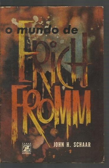 O Mundo De Erich Fromm - John H. Schaar