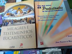 Livro Milagres E Testemunhos Eucarísticos E Ex Protestantes