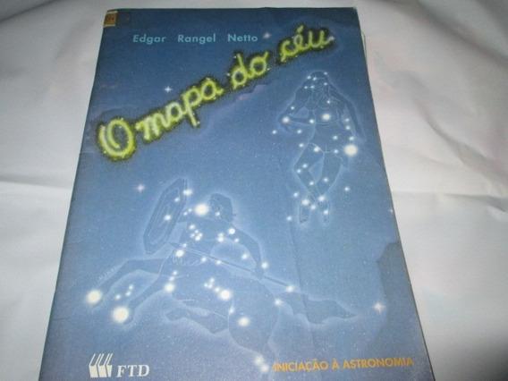 Livro O Mapa Do Ceu Edgar Rangel Netto Usado R.624