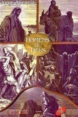 Homens De Deus - Jorge Atiencia / Ed. A.b.u