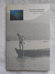 Ilha Grande Projeto Mar Ilha Grande Sea Project Bilingue