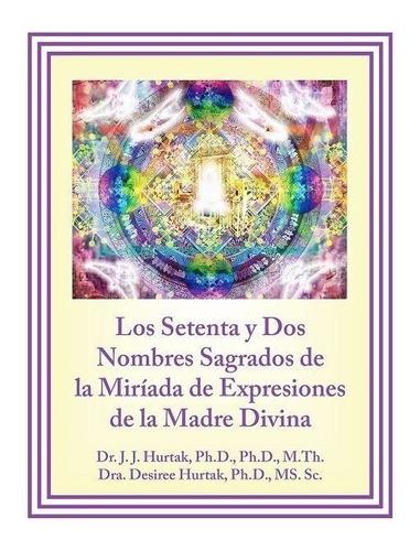 Imagen 1 de 1 de Los Setenta Y Dos Nombres Sagrados De La Miríada De Expresio