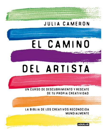 El Camino Del Artista - Julia Cameron 32q