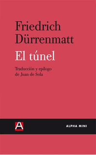 El Túnel, Friedrich Durrenmatt, Alpha Decay