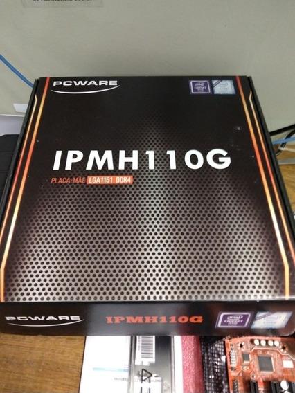 Placa Mae Pcware Ipmh110g 6° Ger. Core I3/i5/i7 Frete Gratis