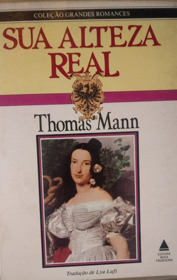 Livro Sua Alteza Real - Thomas Mann