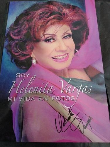 Soy Helenita Vargas- Mi Vida En Fotos