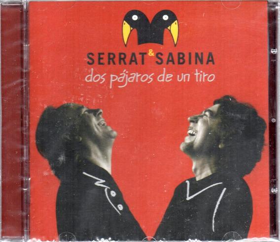 Serrat & Sabina Dos Pajaros De Un Tiro Cd - Los Chiquibum