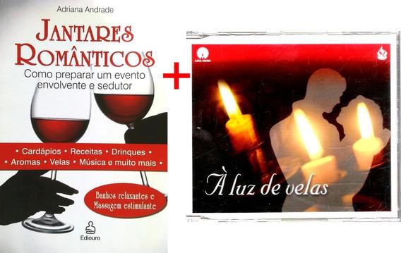 Kit Livro Jantares Românticos + Cd À Luz De Velas Lacrados