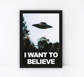 Poster Com Moldura I Want To Believe Ufo Decoração Quadro 2
