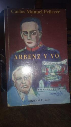 Imagen 1 de 1 de Arbenz Y Yo. Carlos Manuel Pellecer