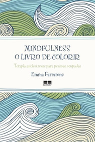 Mindfulness - O Livro De Colorir