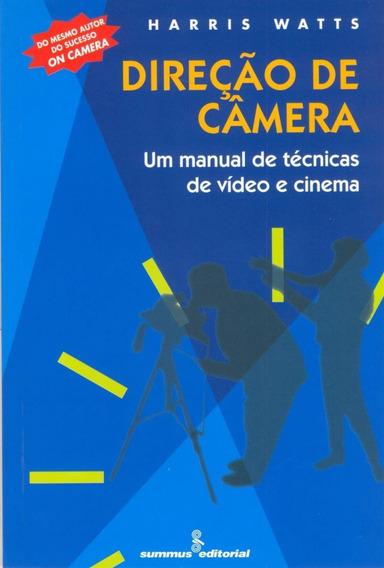 Direção De Câmera - Um Manual De Técnicas De Vídeo E Cinema