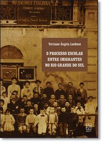 Processo Escolar Entre Imigrantes No Rio Grande Do Sul, O