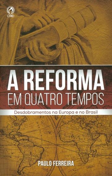 Livro Paulo Ferreira - A Reforma Em Quatro Tempos