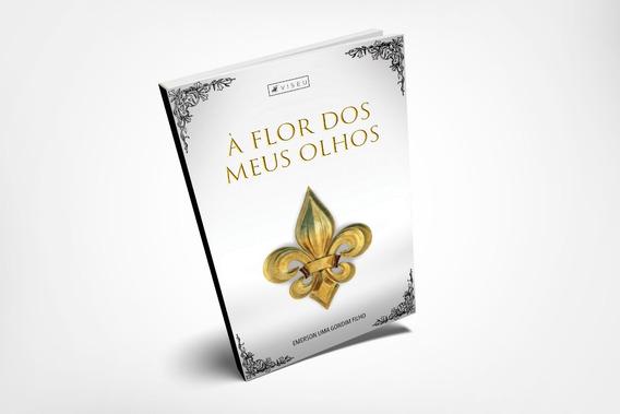 Livro: À Flor Dos Meus Olhos
