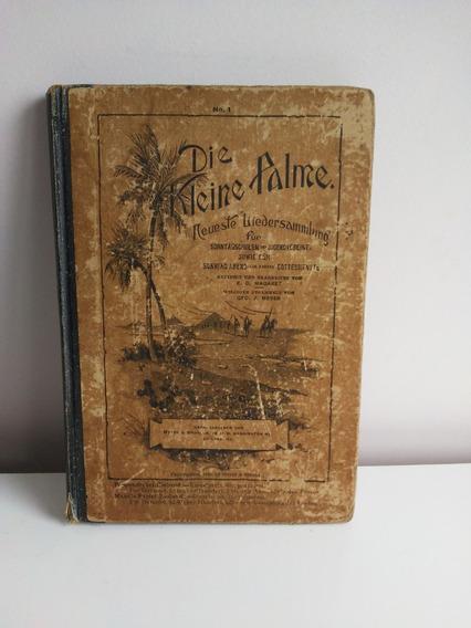Hinário Antigo Die Kleine Palme Neuste Liedersammlung - Raro