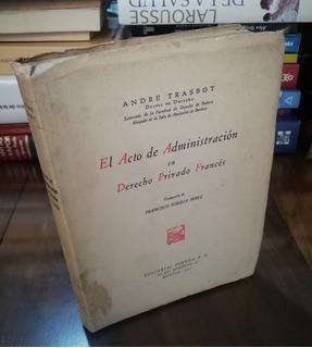 El Acto De Administración En Derecho Privado Francés - 1945