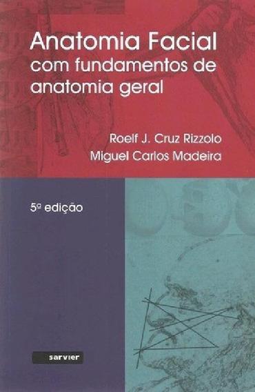 Livro- Anatomia Facial Com Fundamentos De Anatomia Geral
