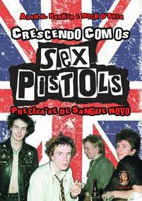 Livro Crescendo Com Os Sex Pistols Precisa-se De Sangue Novo