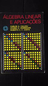 Livro Álgebra Linear E Aplicações Callioli C. A.