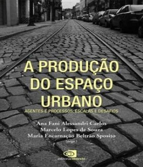 Producao Do Espaco Urbano, A