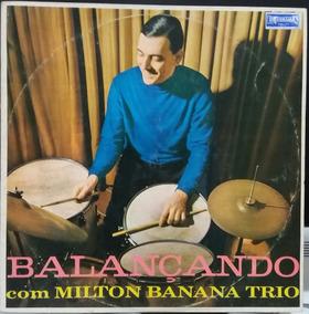 Milton Banana - Balançando Com Milton Banana Trio - 1966(lp)