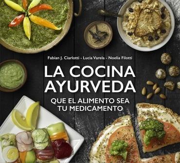 La Cocina Ayurveda - Ciarlotti, Varela Y Otros
