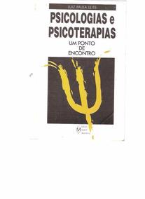 Psicologias E Psicoterapias - Luiz Paula Leite - 2000