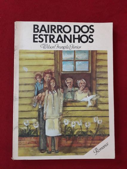Livro: Bairro Dos Estranhos - Wilson Frungilo Júnior