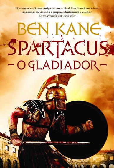 O Gladiador Spartacus - Livro Ben Kane - Frete 9
