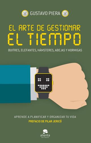 Imagen 1 de 3 de El Arte De Gestionar El Tiempo, Gustavo Piera, Paidós