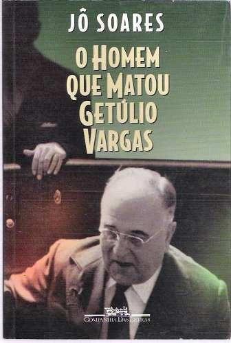 Livro-o Homem Que Matou Getúlio Vargas:jô Soares-perfeito