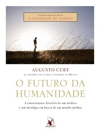 Livro: O Futuro Da Humanidade De Augusto Cury Literatura
