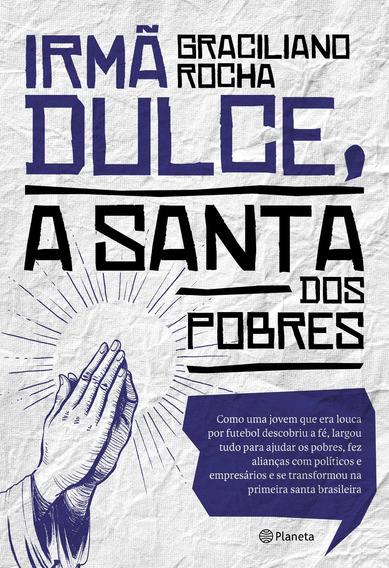 Irmã Dulce, A Santa Dos Pobres - Planeta