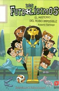 Futbolisimos V - El Misterio Del Robo Imposible - Roberto Sa