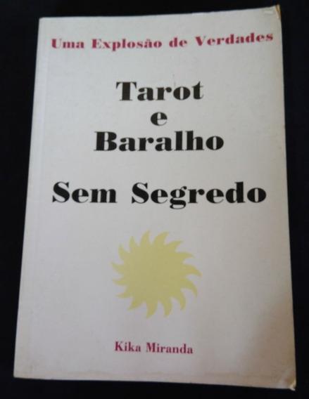 Tarot E Baralho Sem Segredo - Kika Miranda - Só Livro