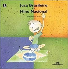 Livro Juca Brasileiro E O Hino Nacional