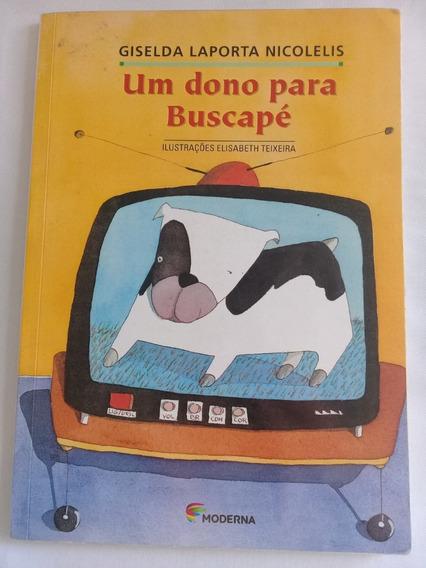Livro Um Dono Para Buscapé Giselda Laporta Nicolelis Moderna